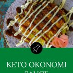 Keto Okonomi Sauce on okonomiyaki with ginger