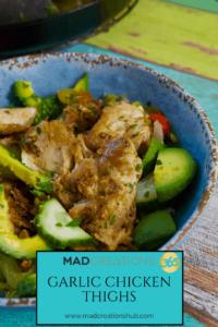Mad Creations Garlic Chicken Thighs in blue bowl
