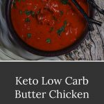 Low carb keto butter chicken in a wood bowl on a green scarf