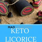 amazing keto licorice candy roll