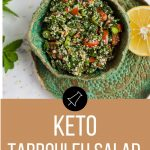 Keto tabbouleh on a green plate with lemon and herbs